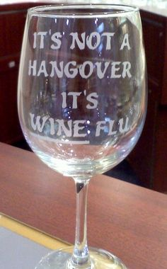 Items similar to It's not a Hangover, It's WINE Flu, 12 ounce Etched Wine Glass on Etsy Wine Glass Sayings, Wine Glass Crafts, Wine Craft, Wine Quotes, Wine Bottle Crafts, Decorated Wine Glasses, Painted Wine Glasses, Wine Bottle Glasses, Etched Wine Glasses