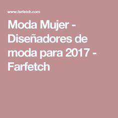 Moda Mujer - Diseñadores de moda para 2017 - Farfetch