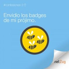 Envidio los badges de mi prójimo. #netzug #foursquare