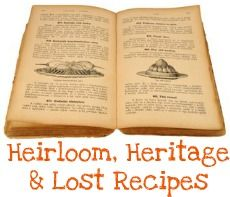 Family Heirloom, Heritage and Lost Recipes now  FOUND