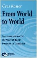 From world to world : an armamentarium for the study of poetic discourse in translation / Cees Koster - Amsterdam : Rodopi, 2000