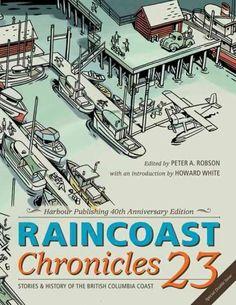 Raincoast Chronicles 23: Stories & History of the British Columbia Coast