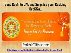 Send rakhi to uae and surprise your residing bro&sis..  Of the wide number of celebrations and events complimented all through the world Raksha Bandhan is seen as the most committed celebration of family and sisters. On this day sisters whether they live in India or abroad attempt to reach to their family to tie the brilliant string of Rakhi.  For More Info Just Visit : http://www.rakhigiftsideas.net/send-rakhi-to-uae.html