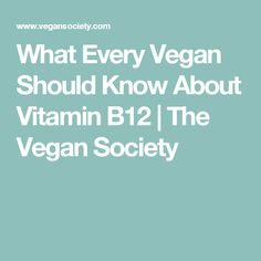 What Every Vegan Should Know About Vitamin B12 | The Vegan Society