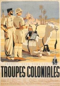 An interwar era poster highlighting the French Colonial forces in the Sahara. French Colonial, British Colonial, West Africa, North Africa, French Armed Forces, Human Zoo, French Foreign Legion, French Army, Military History
