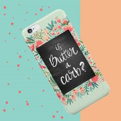 "Happy #InternationalNoDietDay! There's no butter time to pig out!    ""Is butter a carb?"" Mean Girls inspired iPhone case by CatCoq on Redbubble.com."