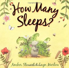 How Many Sleeps?. Amber Stewart and Layn Marlow by Amber Stewart http://www.amazon.com/dp/0192780263/ref=cm_sw_r_pi_dp_qSFWvb1PYQQYT