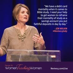 """""""We have a debit card mentality when it comes to Bible study. I need your help to get women to reframe their mentality of study as a savings account you put faithful deposits in day by day."""" — Jen Wilkin #Revive15Indy"""
