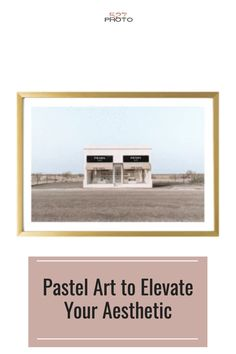 Pastel Art to Elevate Your Aesthetic