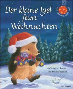 Der kleine Igel feiert Weihnachten: Amazon.de: M Christina Butler, Tina Macnaughton: Bücher