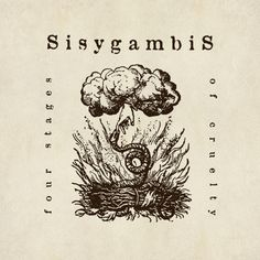 Sisygambis - Four Stages of Cruelty