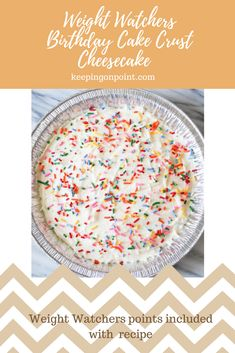 Birthday Cake Crust Cheesecake - Weight Watchers Freestyle. #weightwatchers #weightwatchersrecipes #zeezees #cheesecake