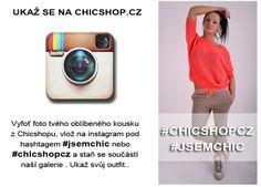 Staň se součástí naší galerie! Buď CHIC.. #chicshopcz >> #jsemchic http://instagram.com/chicshopcz