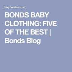 BONDS BABY CLOTHING: FIVE OF THE BEST   Bonds Blog