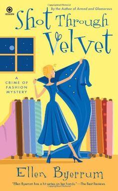 Shot Through Velvet: A Crime of Fashion Mystery by Ellen Byerrum,http://www.amazon.com/dp/045123250X/ref=cm_sw_r_pi_dp_X2Abtb055R7XMFXQ