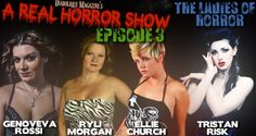 Episode The Ladies of Horror with Ellie Church, Genoveva Rossi, Ryli Morgan, and Tristan Risk - Diabolique Magazine Real Horror, Horror Show, Episode 3, Magazine, My Love, Celebrities, Lady, Movie Posters, Celebs