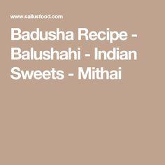Badusha Recipe - Balushahi - Indian Sweets - Mithai