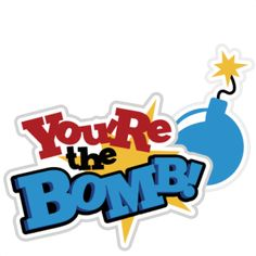 Youre The Bomb! SVG scrapbook title boy svg scrapbook title svg files for cutting machines