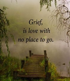 Grief is love ...