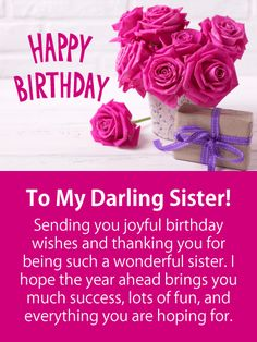To My Darling Sister Happy Birthday Card If You Would Like Thank Your For Being So Wonderful And Wish Her Success Lots Of Fun