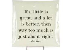 Gotta love Mae West!  She's always right