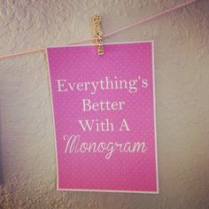 everything's better with a monogram