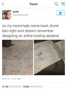 So my roommate came back drunk last night and doesnt remember designing an entire fucking airplane - iFunny :) Stupid Funny, Haha Funny, Funny Cute, Hilarious, Funny Stuff, Funny Things, Random Stuff, Funniest Things, Random Humor