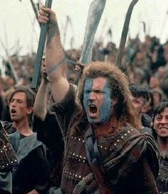 """...they may take our lives, but they'll never take OUR FREEDOM!"" Mel Gibson in Braveheart (1995)"