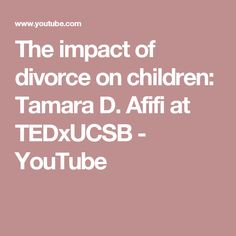 Image result for effects of divorce on children infographic the impact of divorce on children tamara d afifi at tedxucsb youtube solutioingenieria Gallery