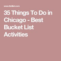 35 Things To Do in Chicago - Best Bucket List Activities