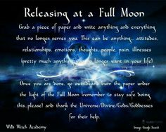 Full Moon Spell to release/get rid of what you don't want in your life anymore Full Moon Spells, Full Moon Ritual, Moon Magic, Practical Magic, New Moon, Book Of Shadows, New People, Spelling, Spirituality