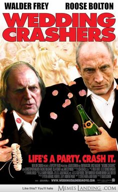 Walder Frey and Roose Bolton  Hahahha laughed way to hard at this