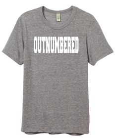 NEW Outnumbered Unisex Tee, twin mom, triplet mom, mom of girls, mom of boys, dad of girls, dad of boys,