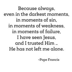 darkest moments -- pope francis