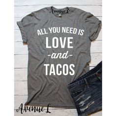 All You Need Is Love and Tacos Shirt White Letters Tacos Shirt Love... ($20) ❤ liked on Polyvore featuring tops, t-shirts, grey, women's clothing, white checkered shirt, graphic design t shirts, white graphic tees, graphic tees and grey graphic tee