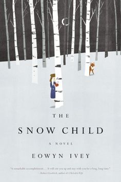 The Snow Child: A Novel. This book was so so lovely. Couldn't put it down.