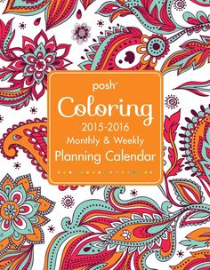 Posh Coloring 2015 2016 Large Monthly Weekly Planning Calendar Andrews McMeel Publishing