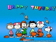 Happy Tuesday!   --Peanuts Gang/Snoopy, Charlie Brown, Woodstock, et al.