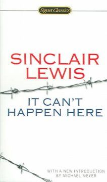 """It Can't Happen Here by Sinclair Lewis 