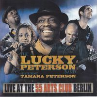 Live At the 55 Arts Club Berlin (feat. Tamara Peterson) - Lucky Peterson - Ecoute gratuite sur Deezer