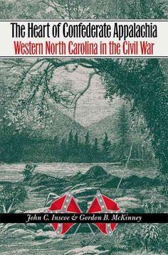 the civil war and appalachia Inscoe, john c coping in confederate appalachia: portrait of a mountain woman and : her community at war north carolina historical review 69 (1992): 388-413.