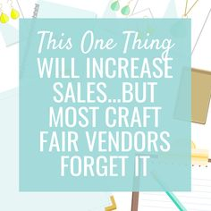 Handmade product? Check! Business cards? Check! Wicked display? Check! You'll all ready for your craft fair right? There's one thing most vendors forget.