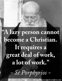 """""""A lazy person cannot become a Christian. It requires a great deal of work, a lot of work. Catholic Quotes, Catholic Prayers, Catholic Saints, Religious Quotes, Biblical Quotes, Holy Quotes, Great Quotes, Life Quotes, Inspirational Quotes"""