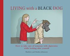 Living with a Black Dog, a picture book which offers practical and humorous tips on living with depression Black Dog Depression, How To Fix Depression, Explaining Depression, Depression Self Help, Living With Depression, Depression Support, Dealing With Depression