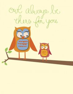 @Jamie Tucker - Mommy owl says to baby owl:) When I saw this, I thought of you and Kellen!