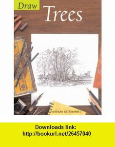 Draw Trees (Draw ) (9780713669657) Norman Battershill , ISBN-10: 0713669659  , ISBN-13: 978-0713669657 ,  , tutorials , pdf , ebook , torrent , downloads , rapidshare , filesonic , hotfile , megaupload , fileserve