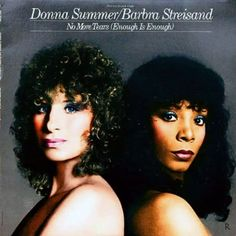 Barbra Streisand/Donna Summer - No More Tears (Enough Is Enough)