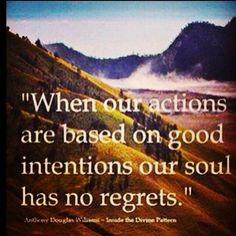 Good intentions,  no regrets