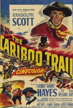 randolph scott movie posters | THE CARIBOO TRAIL (1950) - Randolph Scott - George 'Gabby' Hayes ...