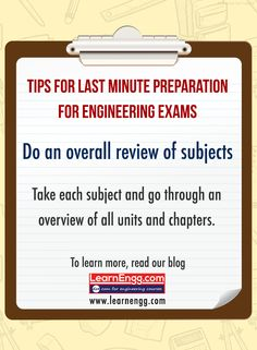 Tips For Last Minute Preparations For Engineering Exams. Do an overall review of subjects. Take each subject and go through an overview of all units and chapters. To learn more read our blog: [Click on the image] #learnengg #exams #engineering
